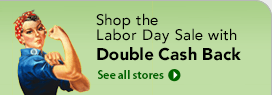Shop the Labor Day Sale with Double Cash Back!