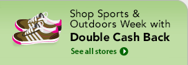 Shop the Sports & Outdoors Week with Double Cash Back!