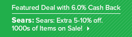 Get a great deal from Sears plus 6.0% Cash Back from Ebates!