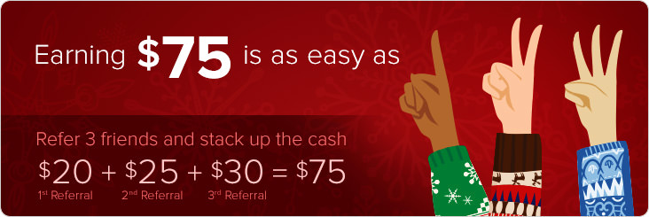 Refer 3 Friends, Earn $75