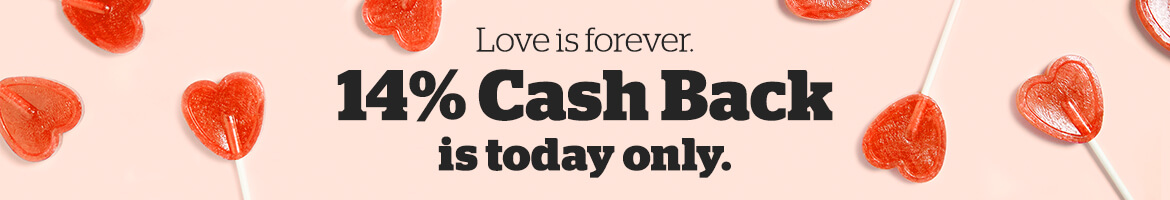 One Day Only! Get 14% Cash Back