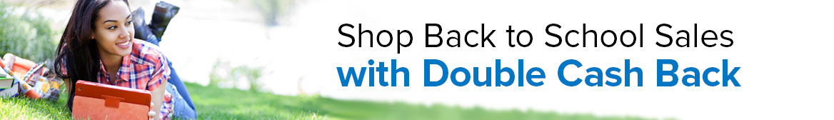 Shop Back to School Deals with Double Cash Back