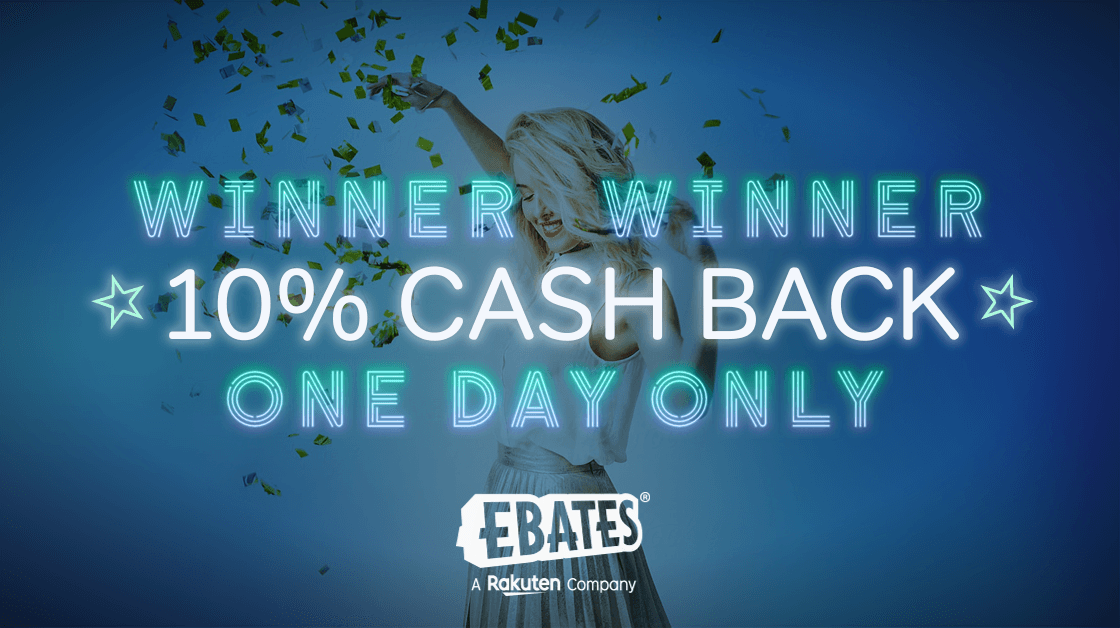 Everybody Wins With 10% Cash Back! | Ebates