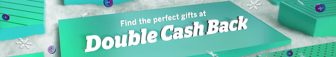 Earn Double Cash Back on the Perfect Gifts