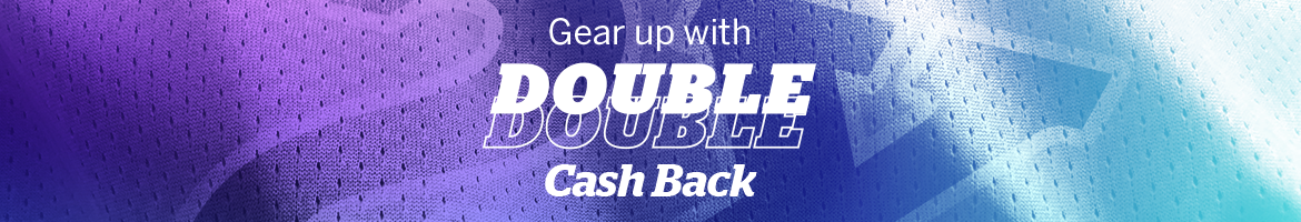 Gear Up with Double Cash Back