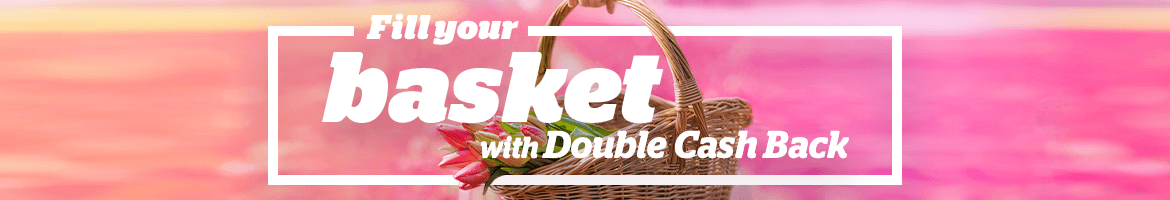 Get Double Cash Back on Spring Savings