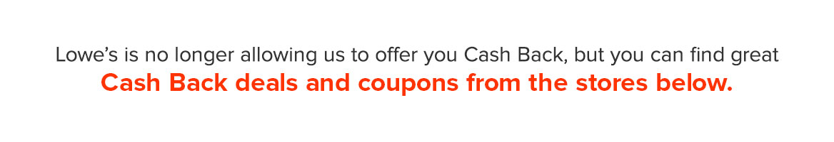 Lowe's Coupons, Promo Codes & Cash Back